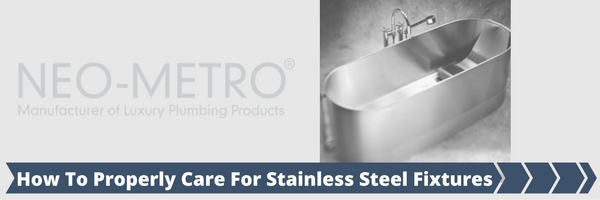 Neo-Metro Tips on How to Care for Stainless Steel Fixtures